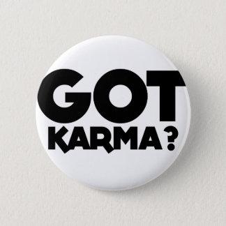 Got Karma, text words 2 Inch Round Button