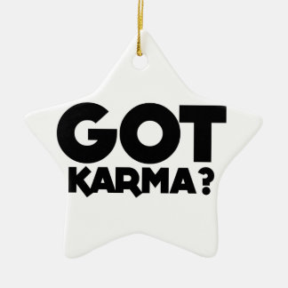 Got Karma, text words Ceramic Ornament