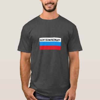 GOT KOMPROMAT? T-Shirt