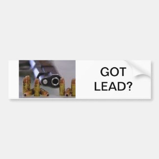 GOT LEAD? BUMPER STICKER