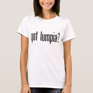 Got Lumpia T-Shirt