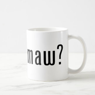 got mamaw? coffee mug