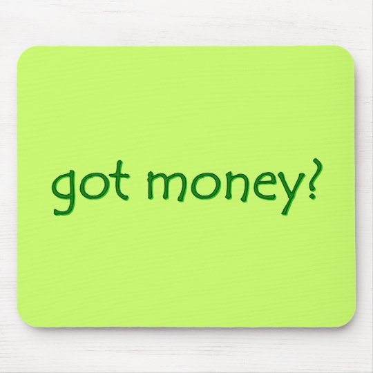 got money? Mousepad