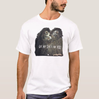 Got My Eye's on YOU!  Collection T-Shirt
