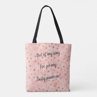 """""""Got my Sassy Pants on"""" bag"""