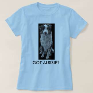 got out they tshirt, australian shepherd T-Shirt