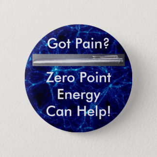 Got Pain? Zero Point Energy Can Help! 2 Inch Round Button