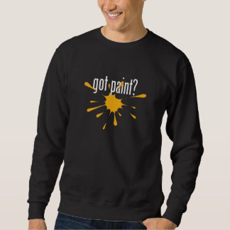 got paint? (Paintball) Sweatshirt
