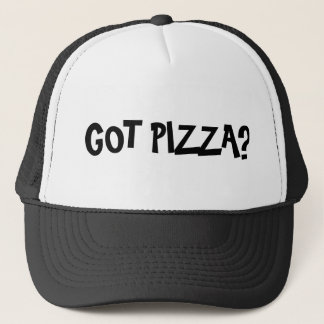 Got Pizza Funny Slogan Hat