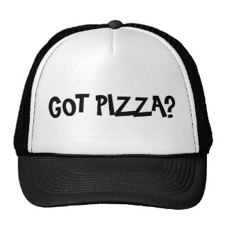 Got Pizza Funny Slogan Hat