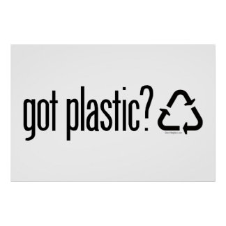 got plastic? Recycling Sign