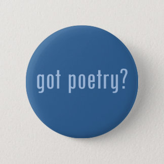 got poetry? 2 inch round button
