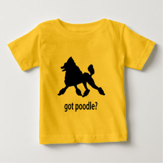 Got Poodle Baby T-Shirt