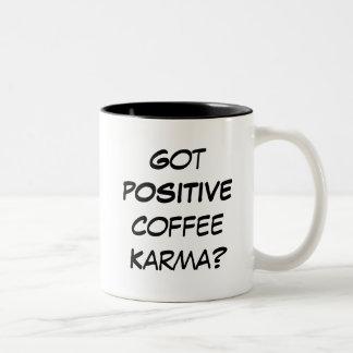Got Positive Coffee Karma? Two-Tone Coffee Mug