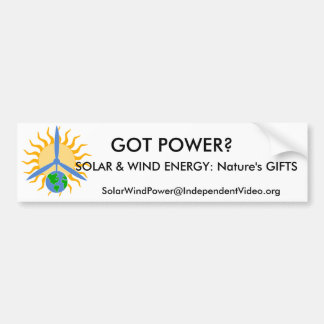 GOT POWER?, SOLAR & WIND ENERGY... BUMPER STICKER