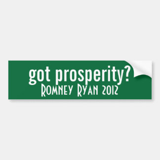 got prosperity? bumper sticker