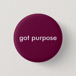 got purpose 1 inch round button