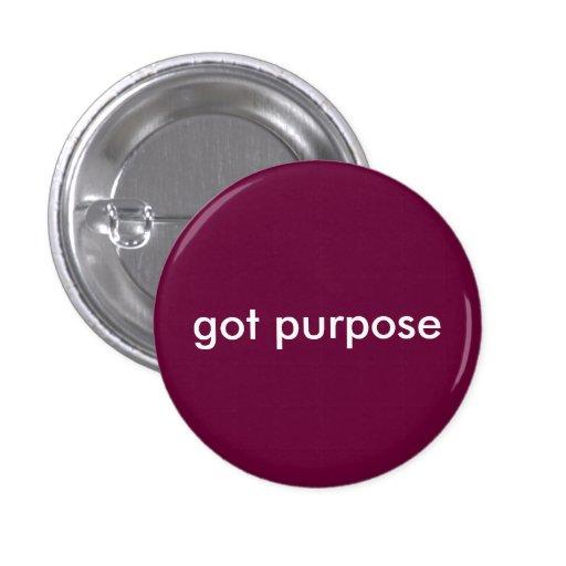 got purpose pinback buttons