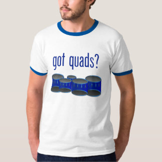 Got Quads? T-Shirt