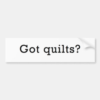 Got Quilts? Bumper Sticker