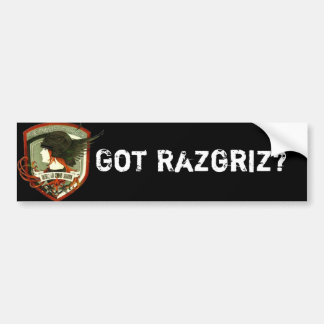 Got Razgriz? Bumper Sticker