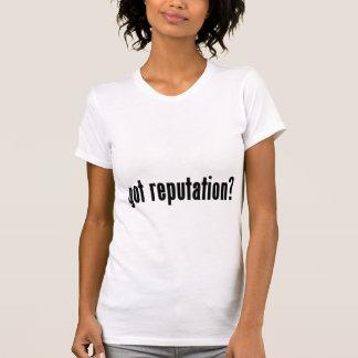 got reputation? shirts