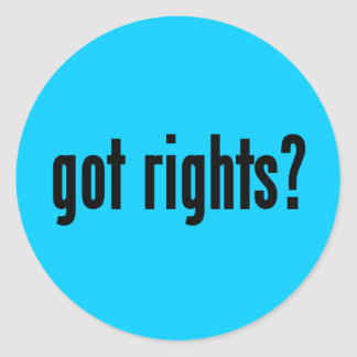 got rights? classic round sticker