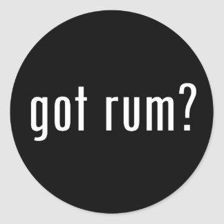 got rum? classic round sticker