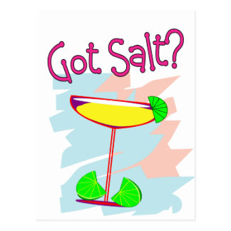 Got Salt?  Margarita Lovers T-Shirts & Gifts Postcard