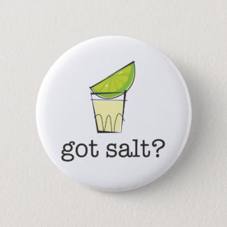 Got Salt? Tequila Shot with Lime 2 Inch Round Button