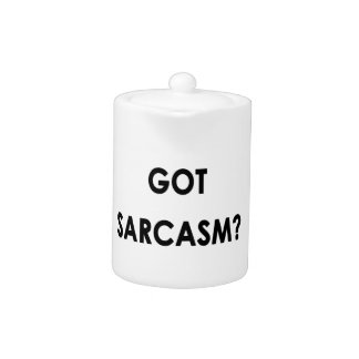 Got Sarcasm funny great gift