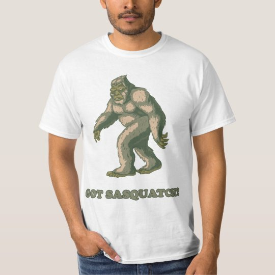 Got Sasquatch? T-Shirt