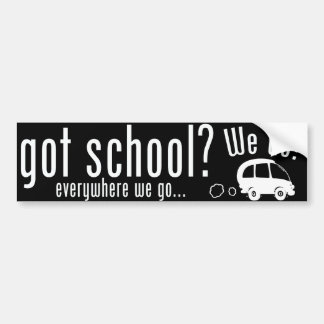 Got School? Bumper Sticker