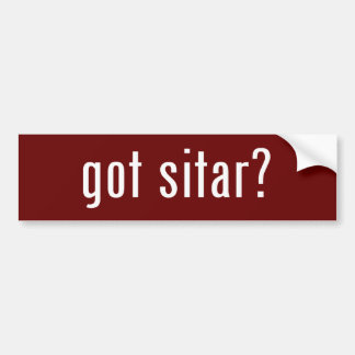 got sitar? bumper sticker