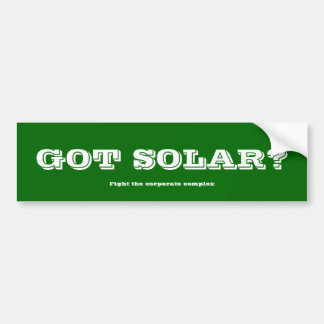Got solar? bumper sticker