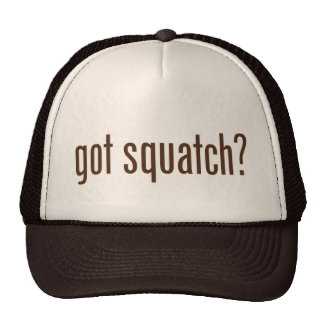 Got Squatch? Trucker Hat