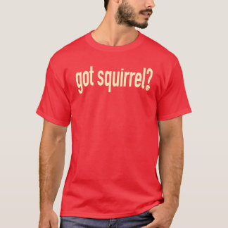 Got Squirrel Rally Squirrel T-Shirt