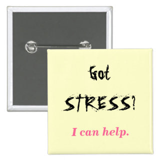 Got STRESS?, I can help. 2 Inch Square Button
