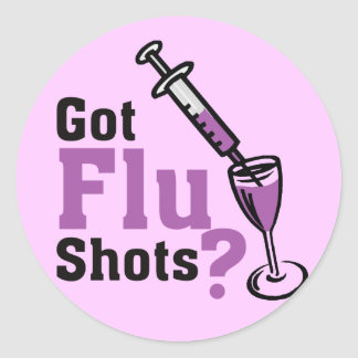 Got sWine Flu shots ? Classic Round Sticker