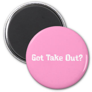 Got Take Out Gifts Magnet