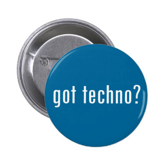 got techno? 2 inch round button