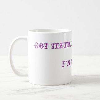 Got Teeth... Coffee Mug