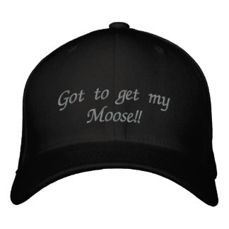 Got to get mt Moose! Embroidered Hat