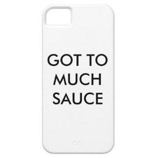 Got to much sauce phone case