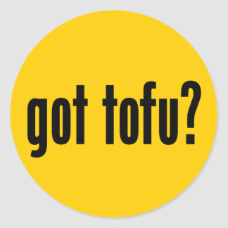 got tofu? classic round sticker