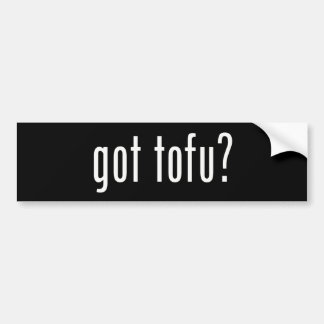 Got Tofu? Vegan Vegetarian Protein! Bumper Sticker