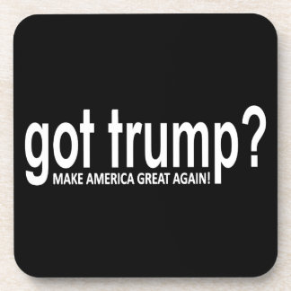 Got Trump? Make America Great Beverage Coasters