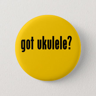 got ukulele? 2 inch round button