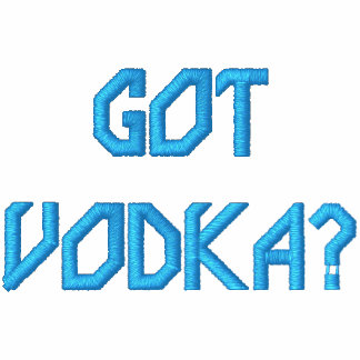 GOT VODKA?