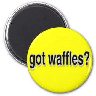 Got Waffles 2 Inch Round Magnet